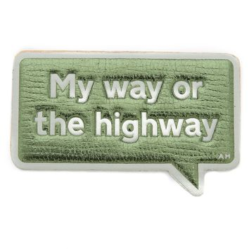 My Way or the Highway Sticker