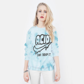 Acid Just Drop It Tie Dye sweatshirt - UNISEX sizes S, M, L, XL