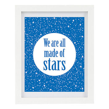 We Are All Made Of Stars, Inspirational Print, Galaxy Print, Celestial Art, Motivational Art, Inspirational Quote, 8 x 10 Typography Print
