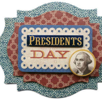 President Day, 3D Scrapbook Embellishment, Paper piecing, gift tags, Scrapbooking Layouts, Cards, Mini Albums, brag book, Crafts, journal