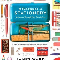 Adventures in Stationery: A Journey Through Your Pencil Case Paperback – April 2, 2015