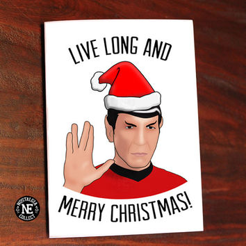 Live Long And Merry Christmas -  Mr.Spock Star Trek Inspired Quote Card -  5 X 7 Inch - Happy Holidays - Seasons Greetings