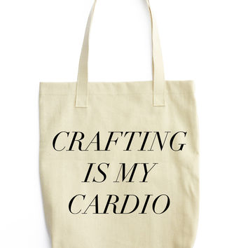Crafting Is My Cardio Tote