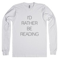 I'd Rather Be Reading-Unisex White T-Shirt