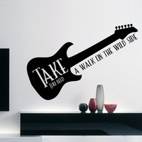 """Lou Reed Quote Inspirational Wall Decal """"Take a walk on the wild side"""" 43 x 16 inches"""