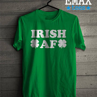 Irish AF Shirt, St Patricks Day Tshirt, Paddys day T-shirt, St Patricks Day shirt Women, Irish af tee, St Patricks Shirt, Shenanigans Top