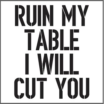 Ruin My Table I Will Cut You | Wooden Coaster Set