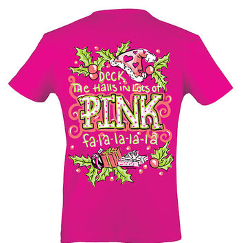 Deck the Halls with Lots of Pink Christmas Shirt