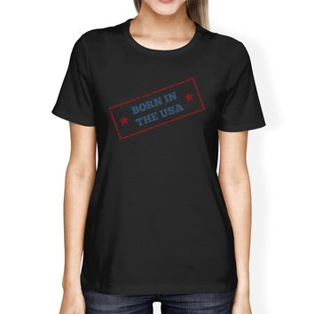 Born In The USA American Flag Shirt Womens Black Graphic Tee Shirt
