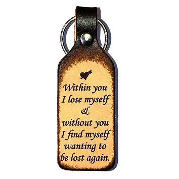 Within You I Lose Myself Leather Keychain
