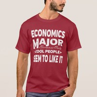 Economics College Major Only Cool People Like It T-Shirt