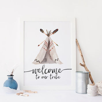 Welcome To Our Tribe Print » Arrow Print » Tribal Printable » Feather Print » Teepee Print »  Watercolor Print » Home Decor » Digital Print