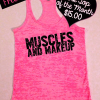 TANK TOP of the MONTH...Muscles and Makeup...Motivational Workout Tank. Activewear. Running Tank. Free Shipping