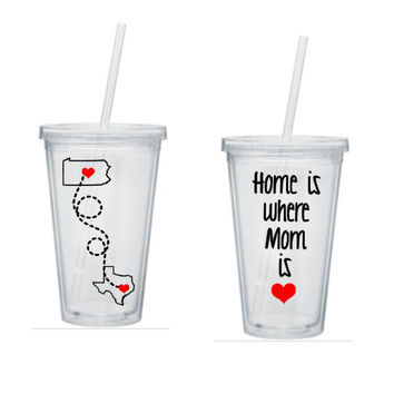 Home Is Where Mom Is Tumbler, Long Distance Tumbler, State Tumbler, Cute Tumblers, Gifts For Mom,