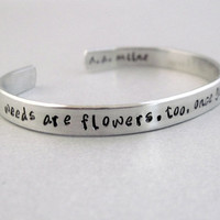 AA Milne Quote Bracelet - Weeds Are Flowers Too - 2-Sided Hand Stamped Aluminum Cuff - customizable