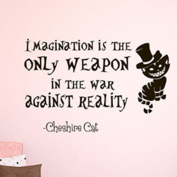 Alice In Wonderland Wall Decal Imagination Is The Only Weapon Cheshire Cat Quote- Cheshire Cat Decal Wall Sayings Nursery Bedroom Decor 186