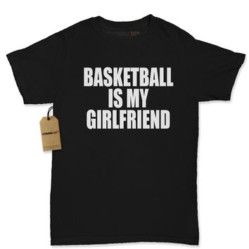 Basketball Is My Girlfriend Womens T-shirt