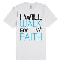 I will walk by Faith tee t shirt-Unisex White T-Shirt