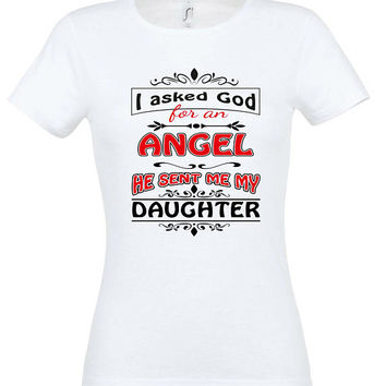 I asked god for an angel T-shirt, gift ideas, gift for mom, women t-shirt, personalized t-shirt, mothers day gift,mom t shirt,gift for women
