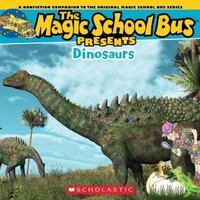 Dinosaurs: A Nonfiction Companion to the Original Magic School Bus Series (Magic School Bus Presents)