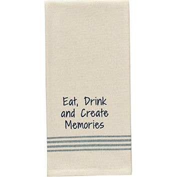 Eat, Drink and Create Memories - Cotton Kitchen Dish Towel with French Stripes
