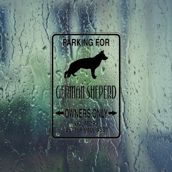 Parking for German Sheperd Owners Only Sign Die Cut Vinyl Outdoor Decal (Permanent Sticker)