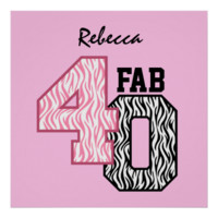 FAB 40th Birthday PINK BLACK WHITE ZEBRA PRINT Print