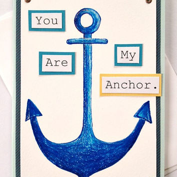 You Are My Anchor Handmade Illustration Reproduction Print Greeting Card - Love, Wedding, Anniversary, Friendship - Nautical Theme