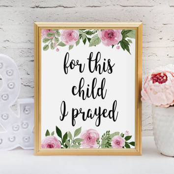 "For This Child I Prayed (Samuel 1:27) DIGITAL DOWNLOAD 8"" x 10"" Scripture Printable Bible Verse Nursery Decor"