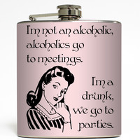 We Go To Parties - Funny Drunk Flask
