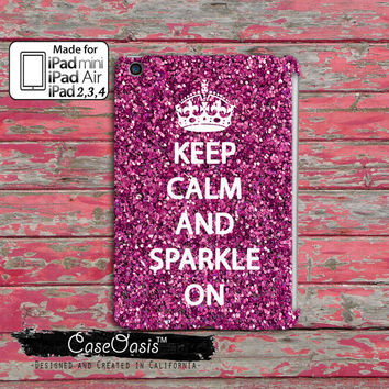 Keep Calm And Sparkle On Crown Pink Glitter Tumblr Inspired Custom iPad Mini, iPad 2/3/4 and iPad Air Case Cover
