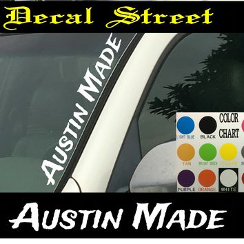 "Austin Made Vertical  Windshield  Die Cut Vinyl Decal Sticker 4"" x 22"""
