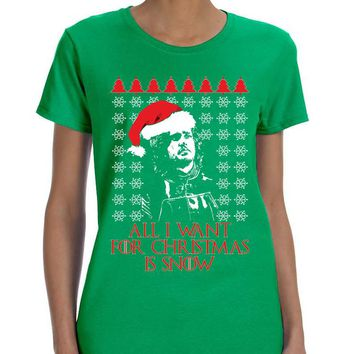 Women's T Shirt All I Want For Christmas Is Snow Jon Snow Ugly