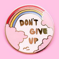 Don't Give Up Rainbow Enamel Pin