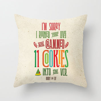 THROW PILLOW Buddy the Elf Quote - Sorry I crammed 11 cookies into the VCR #11cookies #buddytheelf #elf #buddy #christmas #vcr
