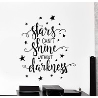 Wall Vinyl Decal Motivation Quote Star Cant Shine Without Darkness Decor Unique Gift z4213