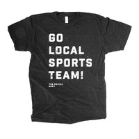 GO LOCAL SPORTS TEAMS! (Various Colors)