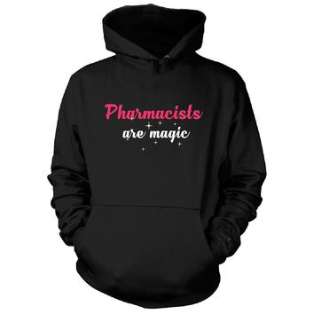Pharmacists Are Magic. Awesome Gift - Hoodie