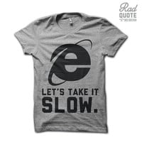 Let's Take it Slow Shirt - Dating Shirt, Funny T Shirt, Funny Clothing, Pun Shirt, Relationship Shirt, Boyfriend Shirt, nerdy shirt,