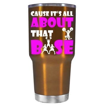 Cause its All About the Base on Copper 30 oz Tumbler Cup