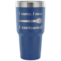 I Came. I Saw. I Contoured. Makeup Artist Travel Mug, Cosmetologist Gift, Makeup gift, Contouring Travel Mug, Makeup, Beauty School Gift
