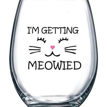 Im Getting Meowied Funny Wine Glass 15oz  Unique Wedding Gift Idea for Fiancee Bride Bridal Shower Gifts  Engagement Party or Christmas Gift for Her  Evening Mug