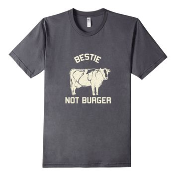 Bestie Not Burger Vegetarian Vegan Animal Rights T-Shirt