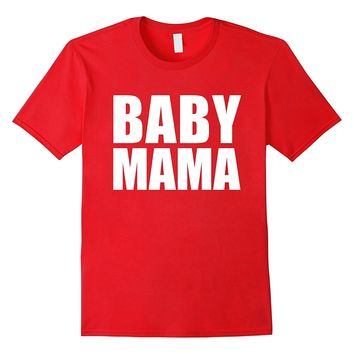 Baby Mama Funny T-shirt Pregnant Mom to Be Expecting Moms