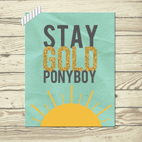 The outsiders movie quote stay gold pony boy poster print 8x10