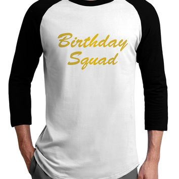 Birthday Squad Text Adult Raglan Shirt by TooLoud
