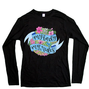 My Body My Rules  -- Women's Long-Sleeve