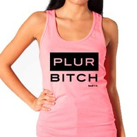 "PLUR Shirts - ""PLUR, Bitch"" - Women's Neon Tanks and Tees - Bad Kids Clothing – Bad Kids Clothing"