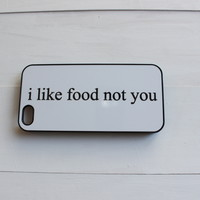 I Like Food Not You Case - Ari Loren Collection
