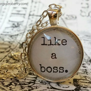 like a boss, glass dome necklace, round glass pendant necklaces, gift ideas, hostess gift, favors, stocking stuffers, boss, coworker, boom